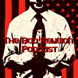 The Bad Religion Podcast